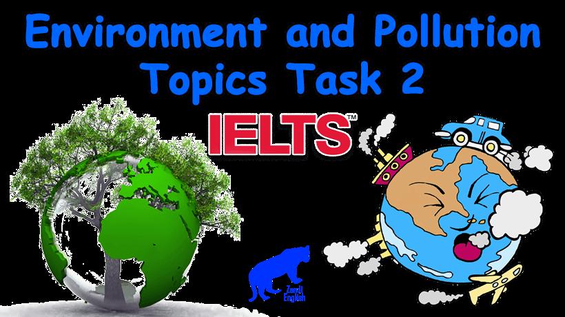 دانلود نمونه سوالات رایتینگ آیلتس Environment, Pollution