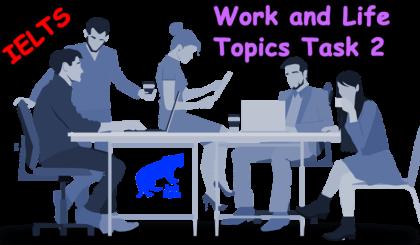 نمونه رایتینگ آیلتس با نمره 8 | Work and Life