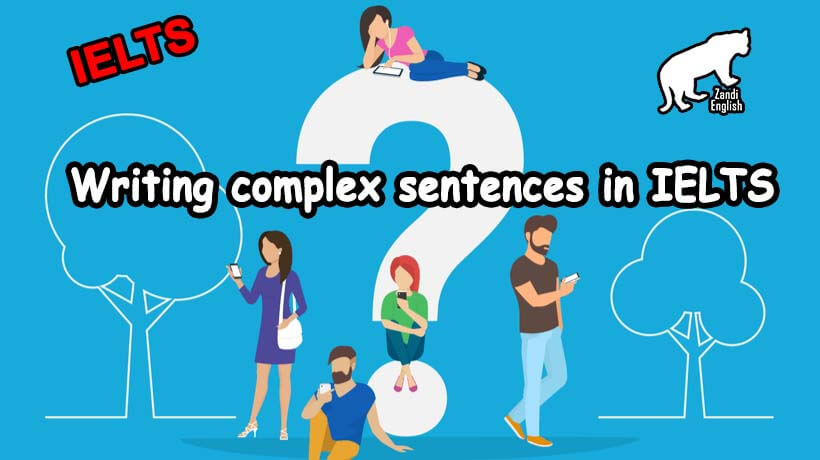 نحوه نوشتن عبارات پیچیده writing task 2