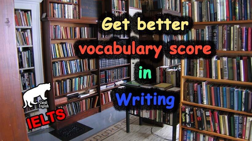 توسعه نمره Vocabulary در رایتینگ تسک 2 آیلتس