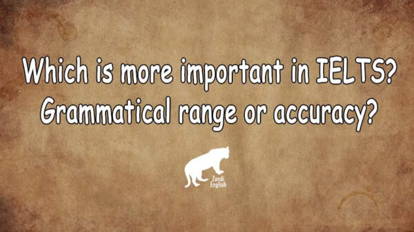 کدام مهمتر است Grammar یا Accuracy